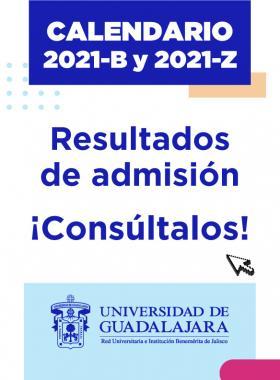 Resultados de admisión, calendarios 2021B y 2021Z