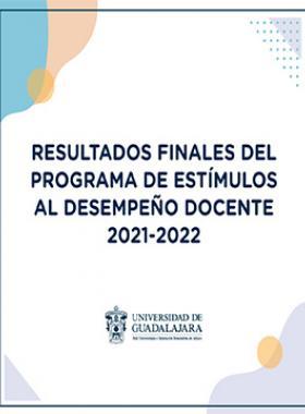 Resultados finales del Programa de Estímulos al Desempeño Docente 2021-2022