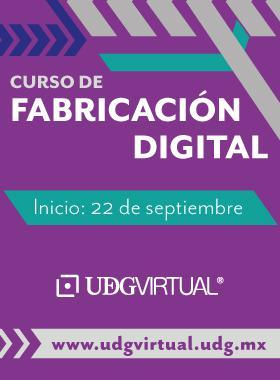 Invitación a participar al curso de ntroducción a la Fabricación Digital, que da inicio el 22 de septiembre en UDGVirtual. Se proporciona enlace para consulta y mayores informes.