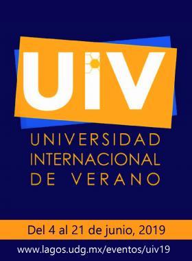 Cartel informativo sobre la Universidad Internacional de Verano 2019. A realizarse del 4 al 21 de junio. Invitan Centro Universitario de los Lagos (CULagos)