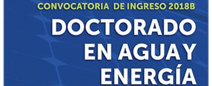Cartel de Doctorado en Agua y Energía, convocatoria de ingreso 2018B