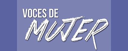 Voces de mujer. Actos conmemorativos 8 de marzo: Día Internacional de la Mujer en CUAltos.