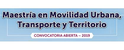 Cartel informativo sobre la Maestría en Movilidad Urbana, Transporte y Territorio, Convocatoria abierta 2019. Fecha límite: lunes 06 de mayo de 2019. Invitan: CUTonalá