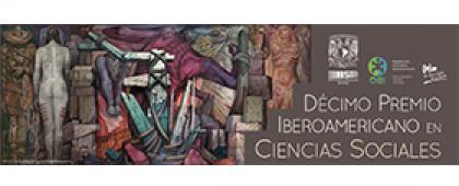 Cartel informativo sobre el Décimo Premio Iberoamericano en Ciencias Sociales. Fecha límite 31 de mayo de 2019, Invitan UNAM