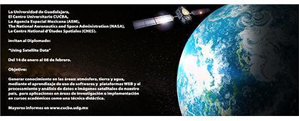 Cartel informativo sobre Diplomado: Using Satellite Data, Inauguración: 14 de enero, 9:00 h. en el Paraninfo Enrique Díaz de León