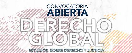 Convocatoria abierta: Derecho Global, estudios sobre Derecho y Justicia.