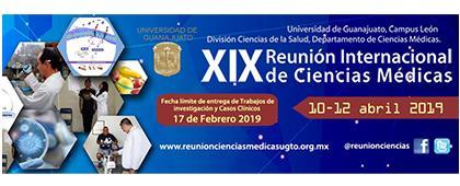 Cartel informativo sobre la XIX Reunión Internacional de Ciencias Médicas, del 10 al 12 de abril de 2019, en el Auditorio Jorge Ibargüengoitia del Departamento de Estudios Culturales de la Universidad de Guanajuato, campus León
