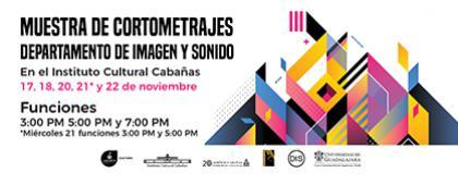 Cartel informativo sobre la Muestra de cortometrajes del Departamento de Imagen y Sonido, 17, 18, 20, 21* y 22 de noviembre