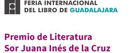 Premio de Literatura Sor Juana Inés de la Cruz 2018. Fecha límite de recepción de candidaturas: 30 de abril.