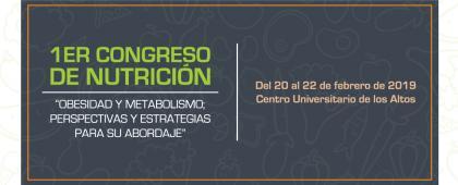 """Cartel informativo sobre el 1er Congreso de Nutrición """"Obesidad y metabolismo; perspectivas y estrategias para su abordaje"""", del 20 al 22 de febrero, Centro Universitario de los Altos"""
