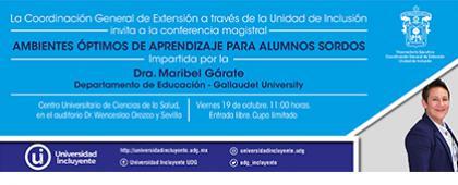 Cartel informativo sobre la Conferencia magistral: Ambientes óptimos de aprendizaje para alumnos sordos, el 19 de octubre, a las 11:00 h. en el Auditorio Dr. Wenceslao Orozco y Sevilla, CUCS