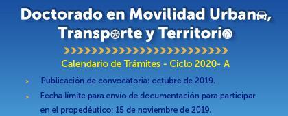 Doctorado en Movilidad Urbana, Transporte y Territorio, convocatoria abierta 2020A. Fecha límite de entrega de documentación : 15 de noviembre.