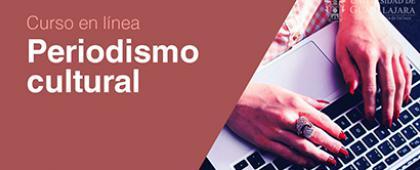 Cartel informativo sobre la convocatoria del Curso en línea: Periodismo cultural