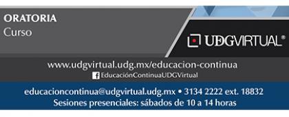 Cartel informativo y de invitación al Curso: Oratoria. Fecha de Inicio: 23 de junio en UDGVirtual, Sesiones presenciales: Sábados de 10:00 a 14:00 horas ¡Consulta las bases!