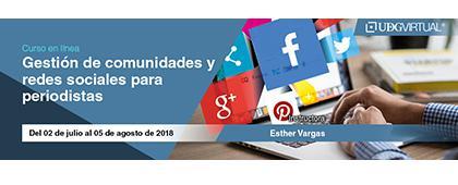 Cartel informativo y de invitación al Curso en línea: Gestión de comunidades y redes sociales para periodistas. Instructora: Esther Vargas. Duración: Del 2 de julio al 5 de agosto, en UDGVirtual ¡Consulta las bases!