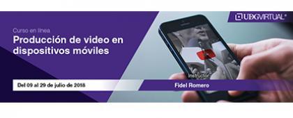Cartel informativo y de invitación al Curso en línea: Producción de vídeo en dispositivos móviles. Instructor: Fidel Romero. Duración: Del 9 al 29 de julio, en UDGVirtual ¡Consulta las bases!
