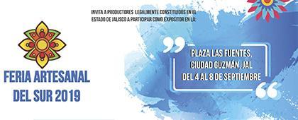 Cartel informativo para participar como expositor en la Feria Artesanal del Sur 2019. Del 4 al 8 de septiembre, Plaza Las Fuentes, Ciudad Guzmán, Jalisco