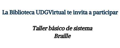 Cartel informativo del taller básico de sistema Braille a llevarse a cabo el 3, 10, 17 y 24 de septiembre, modalidad presencial.