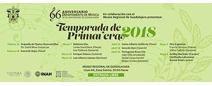 Cartel informativo y de invitación a los Recitales: Temporada de Primavera 2018. A realizarse el 21 y 28 de febrero; 7, 14 y 21 de marzo; 11, 18 y 25 de abril; 2 y 9 de mayo, a las 20:00 horas. En el Museo Regional de Guadalajara.