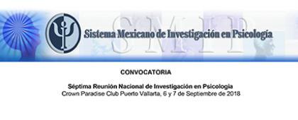 Séptima Reunión Nacional de Investigación en Psicología.6 y 7 de septiembre, Hotel Crown Paradise Club Puerto Vallarta.