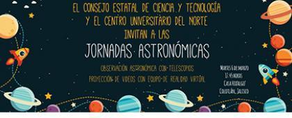 Cartel informativo y de invitación a las Jornadas Astronómicas. A realizarse el  6 de marzo, a las 17:45 horas. En Casa Hidalgo, Colotlán, Jalisco.