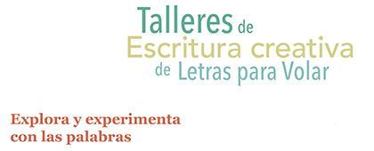 Cartel informativo sobre los Talleres de Escritura Creativa de Letras para Volar, el jueves del 7 de febrero al 9 de mayo, de 17:00 a 19:00 h.