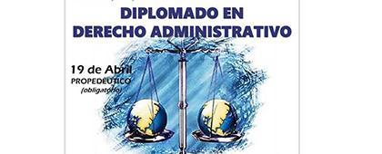 Cartel informativo y de invitación al Diplomado en Derecho Administrativo. Propedéutico obligatorio: 19 de abril, ¡Consulta bases!