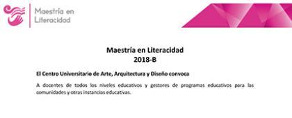 Maestría en Literacidad 2018-B. Inscripciones y registro: Del 21 de mayo al 22 de junio
