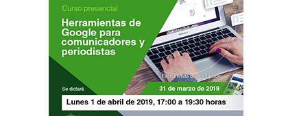 Cartel informativo del Curso presencial: Herramientas de Google para comunicadores y periodistas. Fecha límite de inscripción: 31 de marzo. A impartirse el 1 de abril de 17:00 a 19:30 horas. Invitan UDGVirtual.
