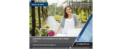Cartel informativo del Curso: Jardinería y mantenimiento de áreas verdes. Fecha de inicio: 2 de abril, invitan UDGVirtual