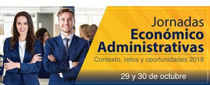 Cartel informativo sobre las Jornadas Económico Administrativas. Contexto, retos y oportunidades 2018,  29 y 30 de octubre en el Centro Universitario de los Altos