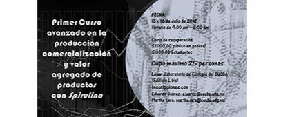 Cartel informativo sobre el Primer curso avanzado en la producción, comercialización y valor agregado de productos con Spirulina, los días 15 y 16 de julio en el Laboratorio de Ecología, CUCBA