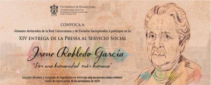 """XIV Entrega de la Presea al Servicio Social Irene Robledo García """"Por una humanidad más humana"""".  Cierre de convocatoria: 30 de noviembre."""