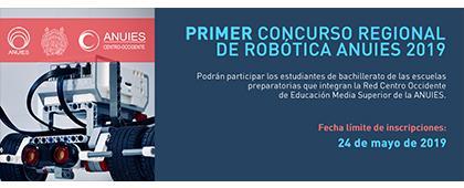 Cartel informativo del  Primer Concurso Regional de Robótica ANUIES 2019. Fecha límite de inscripciones 24 de mayo. Invita la Asociación Nacional de Universidades e Instituciones de Educación Superior