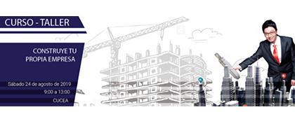 Cartel informativo del Curso-taller: Construye tu propia empresa a llevarse a cabo el 24 de agosto en CUCEA.