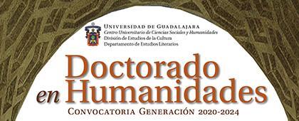 Doctorado en Humanidades, convocatoria generación 2020-2024.  Recepción de documentos: Del 11 de noviembre al 7 de febrero.