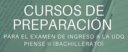 Cursos de preparación para el examen de ingreso a la UdeG Piense II (Bachillerato).
