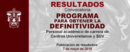 Cartel informativo de los RESULTADOS de la Convocatoria: Programa para obtener la Definitividad del personal académico de carrera de CUs y SUV 2018. Publicación: 7 de mayo. ¡Descargue el archivo PDF!