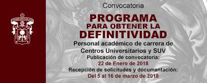 Anuncio de la convocatoria para obtener Definitividad 2018. Académicos de Centros Universitarios y SUV.