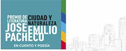 Premio Ciudad y Naturaleza José Emilio Pacheco 2021