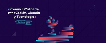 Premio Estatal de Innovación, Ciencia y Tecnología Jalisco 2021