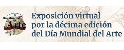 Exposición virtual por la décima edición del Día Mundial del Arte