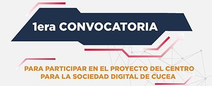 Convocatoria para participar en el proyecto del Centro para la Sociedad Digital de CUCEA