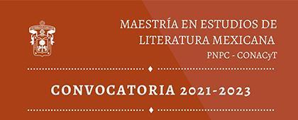 Maestría en Estudios de Literatura Mexicana, convocatoria 2021-2023