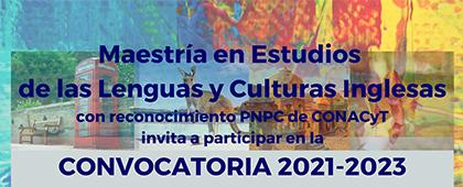 Maestría en Estudios de las Lenguas y Culturas Inglesas, convocatoria 2021-2023