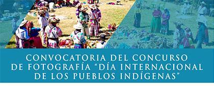 """Concurso de fotografía """"Día Internacional de los Pueblos Indígenas"""""""