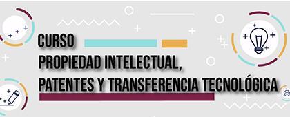 Curso: Propiedad intelectual, patentes y transferencia tecnológica