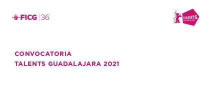 ¡Talents Guadalajara abre su convocatoria!