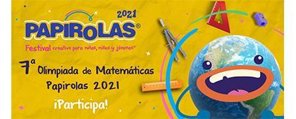 """Convocatoria - 7a Olimpiada de Matemáticas """"Papirolas 2021"""""""