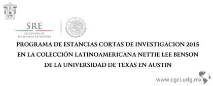 Programa de Estancias Cortas de Investigación 2015 en la Colección Latinoamericana Nettie Lee Benson de la Universidad de Texas en Austin